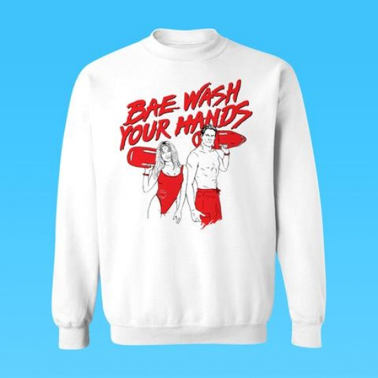 Crewneck Bae Wash Your Hands